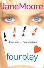 Fourplay by Jane Moore (Paperback, 2006)