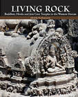 Living Rock: Buddhist, Hindu and Jain Cave Temples by The Marg Foundation (Hardback, 2013)