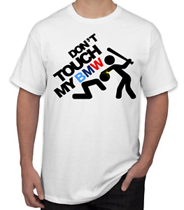 BMW t shirt Mens Womens Kids T-shirt don't touch my bmw birthday gift funny joke