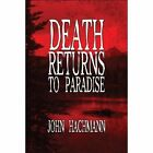Death Returns to Paradise by John Hachmann 9781448970216