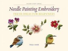 Needle Painting Embroidery Fresh Ideas for Beginners Trish Burr + Crewel Surface