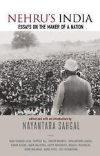 Nehru's India : Essays on the Maker of a Nation: By Sahgal, Nayantara