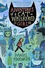 Adventures of a Cat-Whiskered Girl by Daniel Manus Pinkwater (Paperback, 2011)