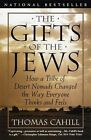 The Gifts of the Jews by Thomas Cahill (Paperback, 1999)
