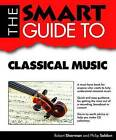 The Smart Guide to Classical Music by Robert Sherman, Philip Seldon (Paperback / softback, 2013)