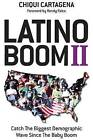 Latino Boom II: Catch the Biggest Demographic Wave Since the Baby Boom by Chiqui Cartagena (Paperback / softback, 2013)