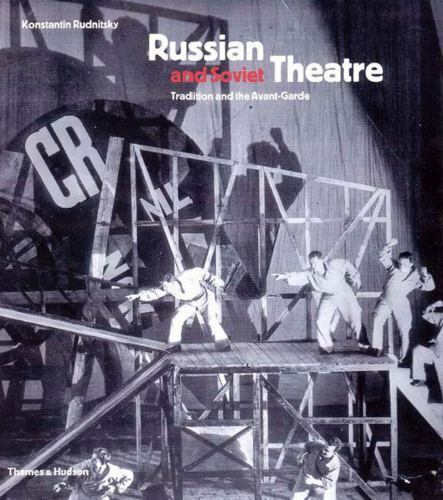 Rudnitsky, Konstantin : Russian and Soviet Theatre: Tradition an