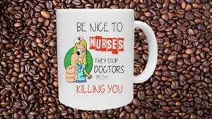 Details About Be Nice To Nurses Funny Novelty Mug Birthday Christmas Gift Doctor NHS Hospital