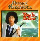 Born to Be Alive [7/30] by Patrick Hernandez (CD, Jul-2013, Cherry Pop)