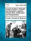 Joseph Grafton, Plaintiff and Appellant, Against William Moir, Defendant and Respondent by Evarts Choate Beaman (Paperback / softback, 2012)