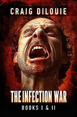 The Infection War: The Infection and the Killing Floor by Craig DiLouie...