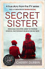 Secret Sister: From Nazi-Occupied Jersey to Wartime London, One Woman's Search for the Truth by Cherry Durbin (Paperback, 2015)