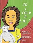 So I Told A Lie by The Butcher Shop of the Virgin Islands (Paperback, 2013)
