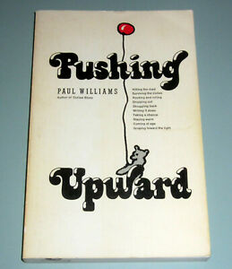 PAUL WILLIAMS PUSHING UPWARD CRAWDADDY TIMOTHY LEARY PHILIP DICK PSYCHEDELIC LSD