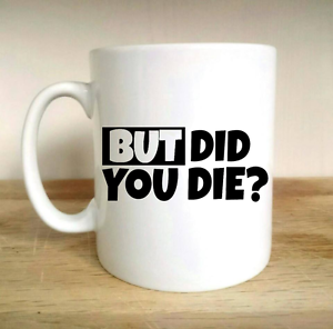 Details about BUT DID YOU DIE HANGOVER MR CHOW ONE MAN WOLFPACK FUNNY QUOTE  NEW GIFT CUP MUG