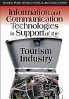 Information and Communication Technologies in Support of the Tourism Industry by Wayne Pease, Malcolm Cooper, Michelle Rowe (Hardback, 2007)