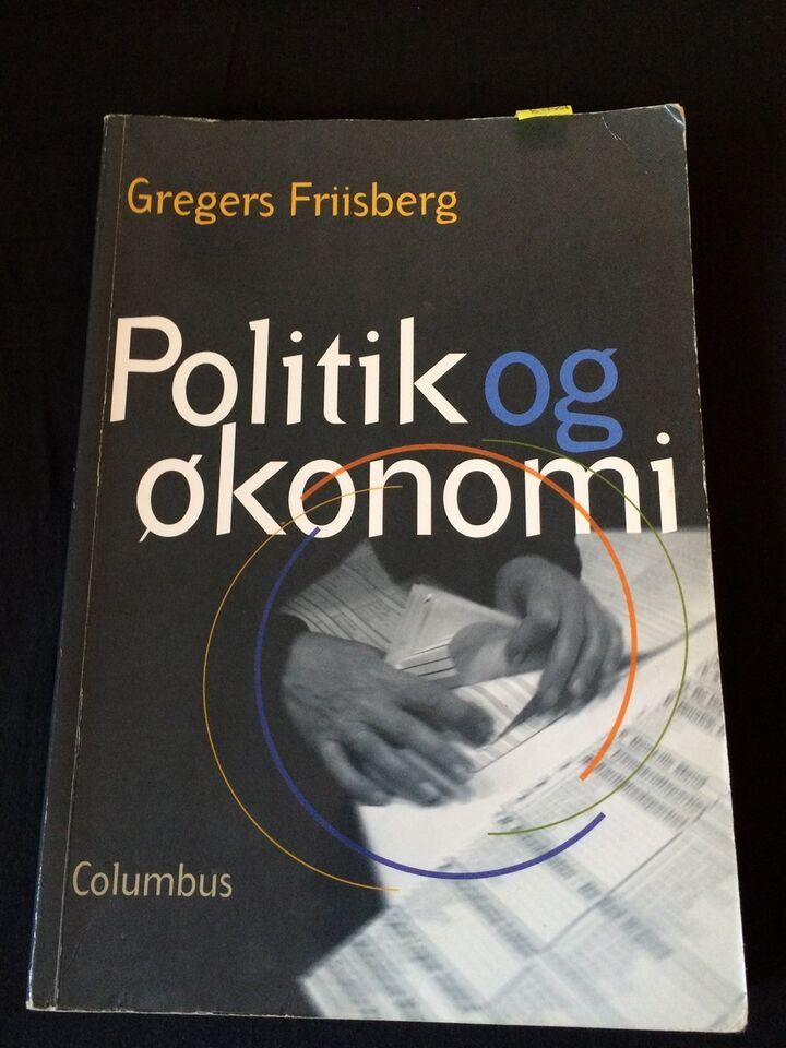 Politik og økonomi, Gregers Friisberg, emne: anden