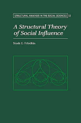 Structural Theory Social Influence (Structural Analysis in the Social Sciences)