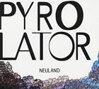 Neuland von Pyrolator (2011)