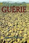 Hepatite C Guerie by Johnny Delirious 9781438945408 Paperback 2009