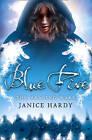 Blue Fire by Janice Hardy (Paperback, 2011)