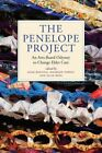 The Penelope Project: An Arts-Based Odyssey to Change Elder Care by University of Iowa Press (Paperback, 2016)