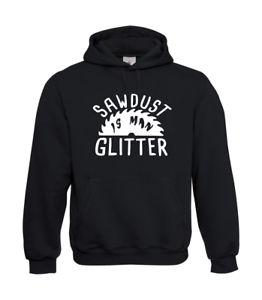 Sawdust-Is-Man-Glitter-I-Patter-I-Fun-I-Funny-to-5XL-I-Men-039-s-Hoodie