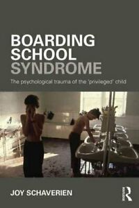 Boarding-School-Syndrome-The-psychological-trauma-of-the-039-privi-9780415690034