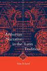 Arthurian Narrative in the Latin Tradition by Sian Echard (Hardback, 1998)