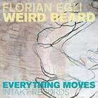 Everything Moves von Weird Beard,Florian Egli (2016)