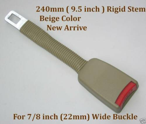 "9.5/"" Seat Belt Extender Extension Rigid Stem Flexible for 7//8/"" buckle Beige"