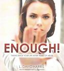 Enough!: Taking Back Your Life After Years of Abuse by L David Harris (CD-Audio, 2016)