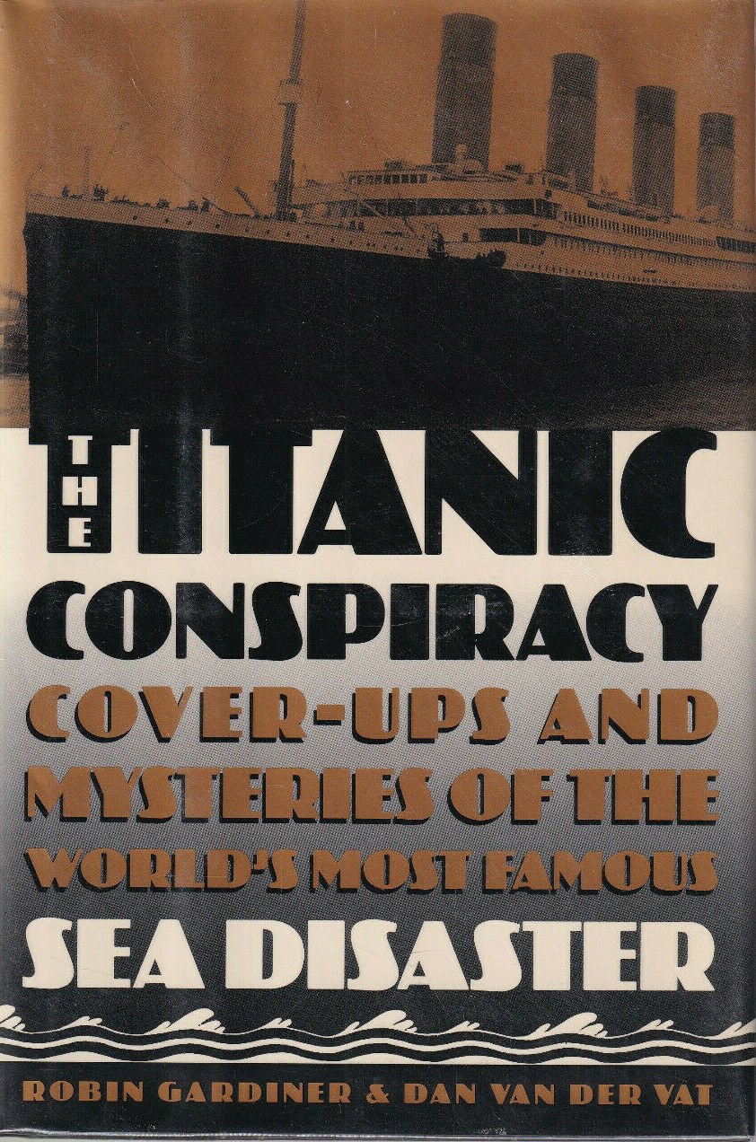 Titanic Conspiracy  Cover ups and Mysteries of the World's Most Famous Sea  Disaster by Robin Gardiner 12, Hardcover