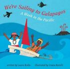 We're Sailing to Galapagos: A Week in the Pacific by Laurie Krebs (Paperback / softback, 2007)