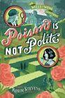 Poison Is Not Polite by Robin Stevens (Hardback, 2016)