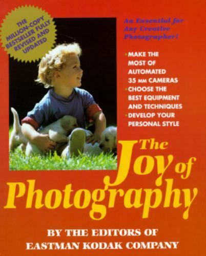 The Joy Of Photography By Eastman Kodak Company Staff 1991 Trade Paperback For Sale Online Ebay