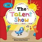 The Talent Show by Ellen Crimi-Trent (Paperback, 2014)