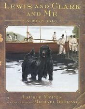 Lewis and Clark and Me : A Dog's Tale by Laurie Myers (2002, Hardcover, Revised)