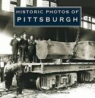 Historic Photos of Pittsburgh by Turner Publishing Company (Hardback, 2008)