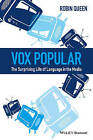 Vox Popular: The Surprising Life of Language in the Media by Robin Queen (Hardback, 2015)