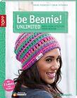 Be Beanie! Unlimited von Frauke Kiedaisch und Karin Steinbach Tarnutzer (2013, Kunststoffeinband)