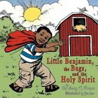 Little Benjamin The Bugs and The Holy Spirit 9781449084981 Book