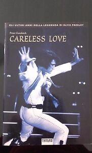 Elvis-Presley-Careless-love-Biografia-di-Peter-Guralnick