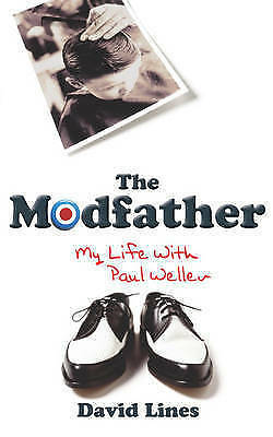 Lines, David, The Modfather: My Life with Paul Weller,  Book