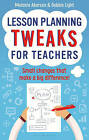 Lesson Planning Tweaks for Teachers: Small Changes That Make A Big Difference by Melanie Aberson, Debbie Light (Paperback, 2015)