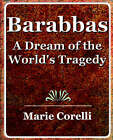 Barabbas by Corelli Marie, Marie Corelli (Paperback / softback, 2006)
