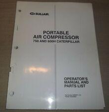 Sullair 750 600h Caterpillar Air Compressor Parts Operation Maintenance Manual