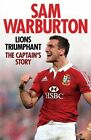 Lions Triumphant: The Captain's Story by Sam Warburton (Hardback, 2013)