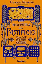 Industria del Pastificio - Rovetta (Anastatica manuali hoepli 1908)