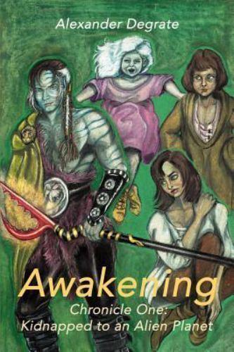 Awakening : Chronicle One by Alexander Degrate (2000, Paperback)